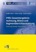 Blase / Lange / Müller |  IFRS: Gesamtergebnisrechnung, Bilanz und Segmentberichterstattung | eBook | Sack Fachmedien