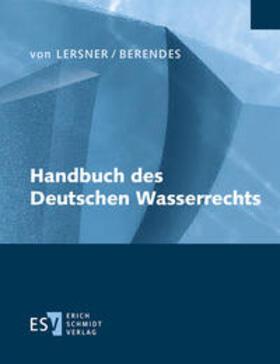 Lersner/Berendes | Handbuch des Deutschen Wasserrechts | Loseblattwerk | sack.de