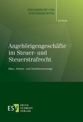 Juchem   Angehörigengeschäfte im Steuer- und Steuerstrafrecht   Buch   sack.de