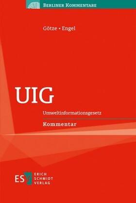 Götze / Engel | UIG (Umweltinformationsgesetz), Kommentar | Buch | sack.de