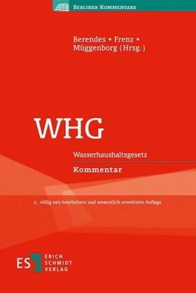 Berendes / Frenz / Müggenborg | WHG, Wasserhaushaltsgesetz, Kommentar | Buch | Sack Fachmedien