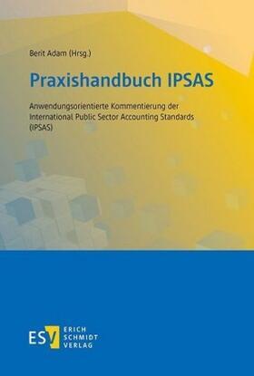 Adam   Praxishandbuch IPSAS   Buch   sack.de