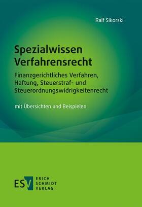 Sikorski | Spezialwissen Verfahrensrecht – Finanzgerichtliches Verfahren, Haftung, Steuerstraf- und Steuerordnungswidrigkeitenrecht | E-Book | sack.de