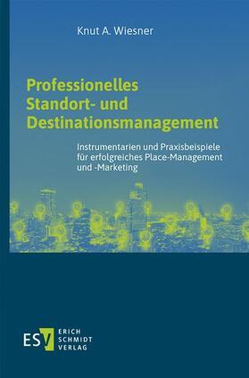 Wiesner | Professionelles Standort- und Destinationsmanagement | Buch | sack.de
