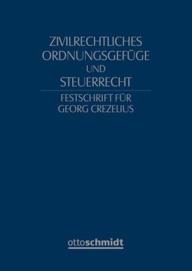 Fischer / Geck / Haarmann | Zivilrechtliches Ordnungsgefüge und Steuerrecht - Festschrift für Georg Crezelius | Buch