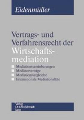 Eidenmüller   Vertrags- und Verfahrensrecht der Wirtschaftsmediation   Buch   sack.de