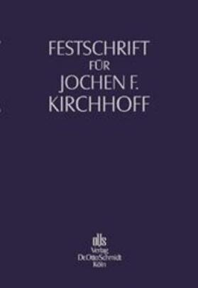 Festschrift für Jochen F. Kirchhoff zum 75. Geburtstag | Buch | sack.de