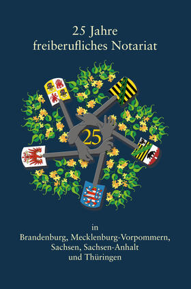 25 Jahre freiberufliches Notariat in Brandenburg, Mecklenburg-Vorpommern, Sachsen, Sachsen-Anhalt | Buch | sack.de