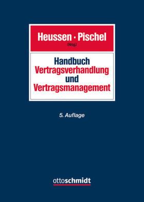 Heussen / Pischel / Heussen   Handbuch Vertragsverhandlung und Vertragsmanagement   Buch   sack.de