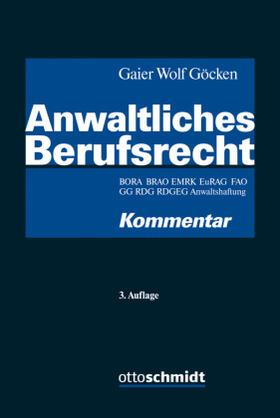 Gaier / Wolf / Göcken | Anwaltliches Berufsrecht | Buch | sack.de