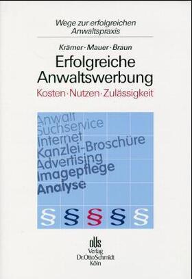 Krämer / Mauer / Braun   Erfolgreiche Anwaltswerbung   Buch   sack.de