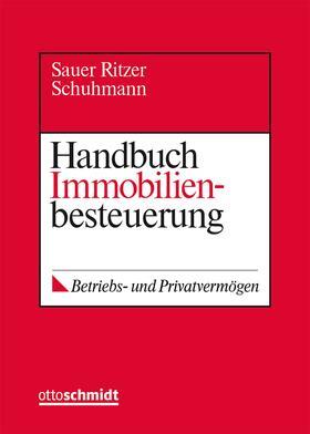 Sauer / Ritzer / Schuhmann | Handbuch Immobilienbesteuerung, ohne Fortsetzungsbezug | Loseblattwerk