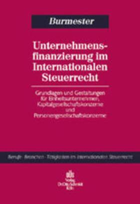 Burmester   Unternehmensfinanzierung im Internationalen Steuerrecht   Buch   sack.de