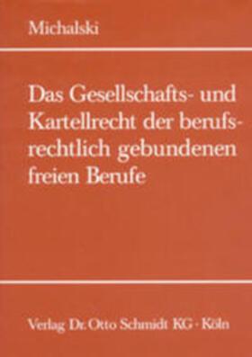 Michalski | Das Gesellschaftsrecht und Kartellrecht der berufsrechtlich gebundenen freien Berufe | Buch | sack.de