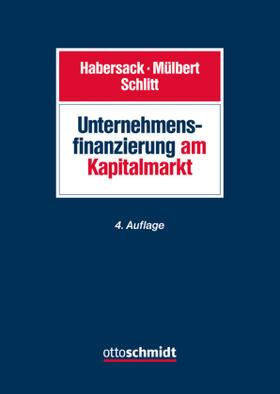 Habersack / Mülbert / Schlitt | Unternehmensfinanzierung am Kapitalmarkt | Buch | sack.de