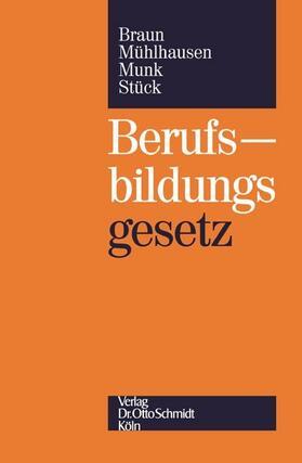 Braun / Mühlhausen / Stück   Berufsbildungsgesetz   Buch   sack.de