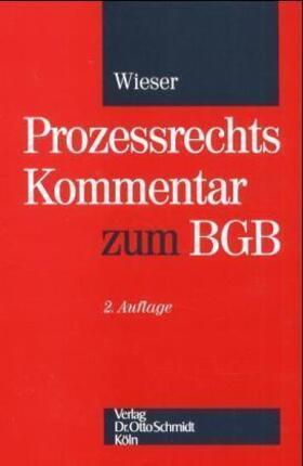 Wieser | Prozessrechts-Kommentar zum BGB | Buch | sack.de