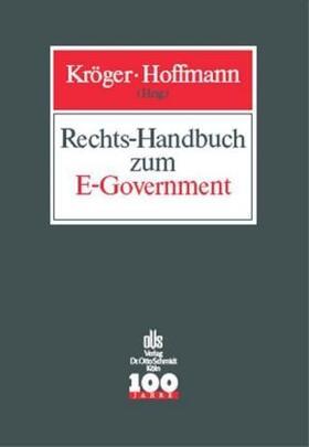 Kröger / Hoffmann | Rechts-Handbuch zum E-Government | Buch | sack.de