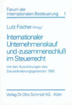 Fischer | Internationaler Unternehmenskauf und -zusammenschluss im Steuerrecht | Buch | sack.de