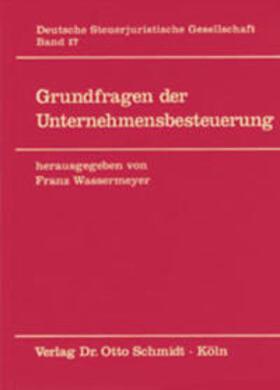 Wassermeyer | Grundfragen der Unternehmensbesteuerung | Buch | sack.de