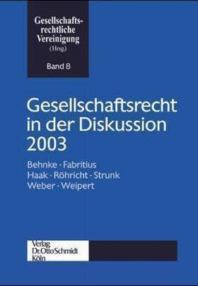 Gesellschaftsrechtliche Vereinigung | Gesellschaftsrecht in der Diskussion 2003 | Buch | sack.de