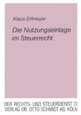 Erfmeyer | Die Nutzungseinlage im Steuerrecht | Buch