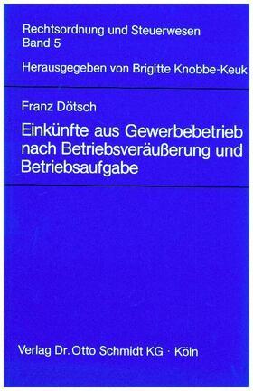 Dötsch | Einkünfte aus Gewerbebetrieb nach Betriebsveräusserung und Betriebsaufgabe | Buch | Sack Fachmedien