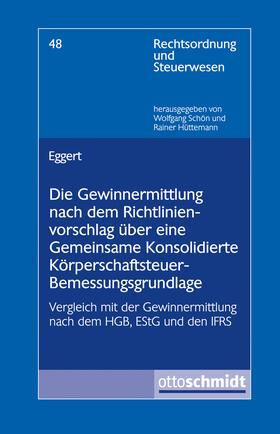 Eggert | Die Gewinnermittlung nach dem Richtlinienvorschlag über eine Gemeinsame Konsolidierte Körperschaftsteuer-Bemessungsgrundlage | Buch