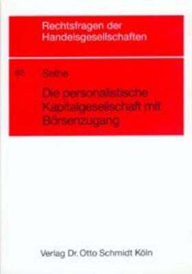 Sethe | Die personalistische Kapitalgesellschaft mit Börsenzugang | Buch | sack.de