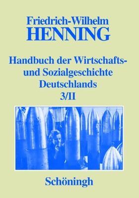 Henning | Handbuch der Wirtschafts- und Sozialgeschichte Deutschlands Bd.1-3/II. Bd.1-3/II | Buch | sack.de