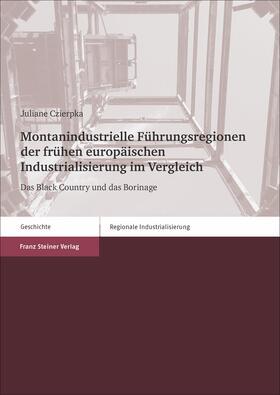 Czierpka | Montanindustrielle Führungsregionen der frühen europäischen Industrialisierung im Vergleich | E-Book | sack.de