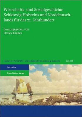 Kraack | Wirtschafts- und Sozialgeschichte Schleswig-Holsteins und Norddeutschlands für das 21. Jahrhundert | Buch | sack.de