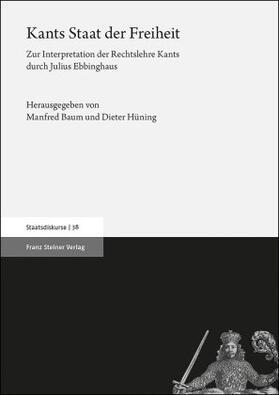 Baum / Hüning | Kants Staat der Freiheit | Buch | sack.de