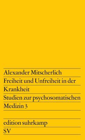 Mitscherlich | Freiheit und Unfreiheit in der Krankheit | Buch | sack.de