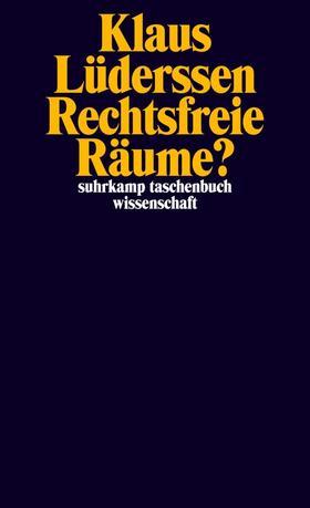 Lüderssen | Rechtsfreie Räume? | Buch | sack.de