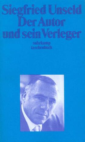 Unseld | Der Autor und sein Verleger | Buch | sack.de
