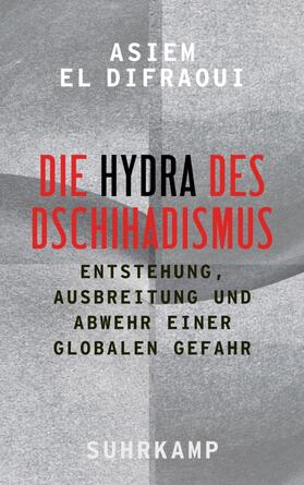 El Difraoui | Die Hydra des Dschihadismus | Buch | sack.de