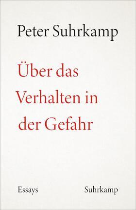 Suhrkamp / Fellinger / Landgrebe   Über das Verhalten in der Gefahr   Buch   sack.de