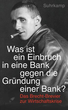 """Brecht / Kindt   """"Was ist ein Einbruch in eine Bank gegen die Gründung einer Bank?""""   Buch   sack.de"""