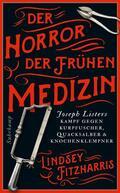 Fitzharris Der Horror der frühen Medizin | Sack Fachmedien
