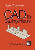 Trautwein |  CAD für Bauingenieure | Buch |  Sack Fachmedien