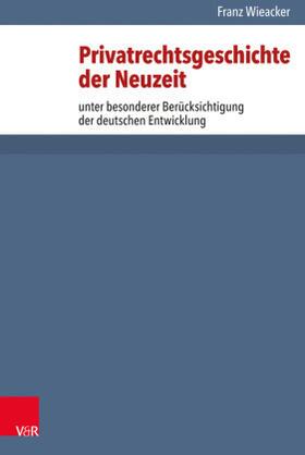 Wieacker | Privatrechtsgeschichte der Neuzeit | Buch | sack.de