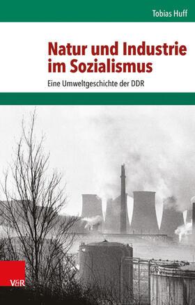 Huff | Natur und Industrie im Sozialismus | Buch | sack.de