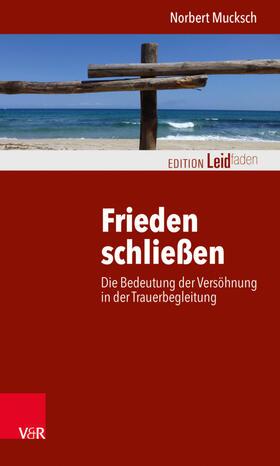 Mucksch   Frieden schließen   Buch   sack.de