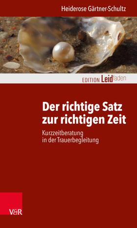 Gärtner-Schultz | Der richtige Satz zur richtigen Zeit | Buch | sack.de
