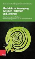 Scherer / Hierdeis / Berghold |  Medizinische Versorgung zwischen Fortschritt und Zeitdruck | Buch |  Sack Fachmedien