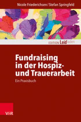 Friederichsen / Springfeld   Fundraising in der Hospiz- und Trauerarbeit - ein Praxisbuch   Buch   sack.de