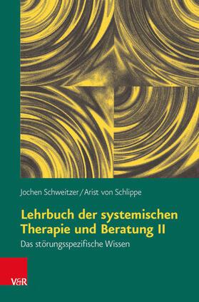 Schweitzer / von Schlippe | Lehrbuch der systemischen Therapie und Beratung. Bd.2 | Buch | sack.de