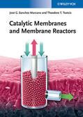 Sanchez Marcano / Tsotsis |  Catalytic Membranes and Membrane Reactors | Buch |  Sack Fachmedien