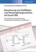 Wang / Schmidt |  Berechnung von Stoffdaten und Phasengleichgewichten mit Excel-VBA | Buch |  Sack Fachmedien